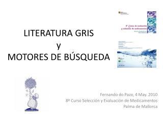 LITERATURA GRIS y MOTORES DE B SQUEDA