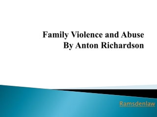 Family Violence and Abuse  By Anton Richardson