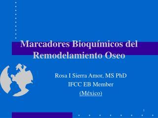 Marcadores Bioqu micos del Remodelamiento Oseo
