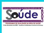 Mesa redonda:  Programas de Garantia da Qualidade em Servi os de Sa de  EXPERI NCIA DO HEMOCENTRO DE CAMPINAS  COM A ISO