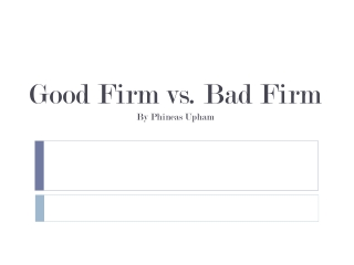 Good Firms vs Bad Firm