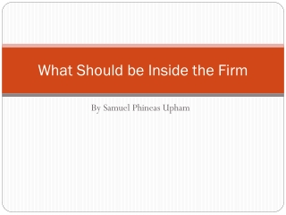 What Should Be Inside The Firm