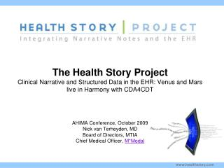 The Health Story Project Clinical Narrative and Structured Data in the EHR: Venus and Mars live in Harmony with CDA4CDT