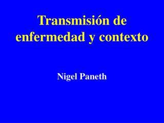 Transmisi n de enfermedad y contexto