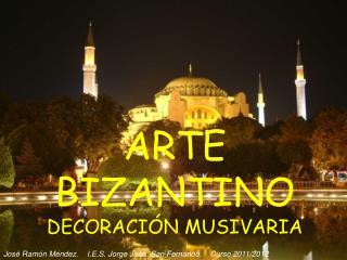 ARTE BIZANTINO DECORACI N MUSIVARIA