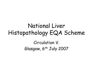 National Liver Histopathology EQA Scheme
