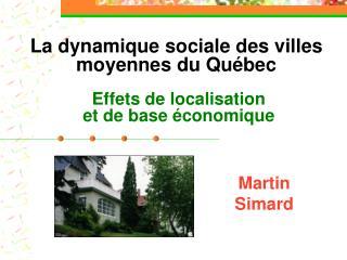La dynamique sociale des villes moyennes du Qu bec    Effets de localisation  et de base  conomique