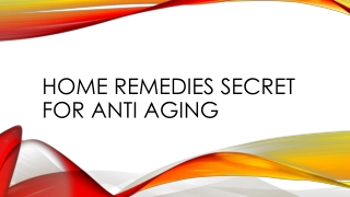 Home remedy for anti aging