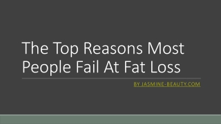 Reasons most people fail at fat loss