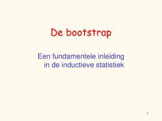 De bootstrap  Een fundamentele inleiding  in de inductieve statistiek