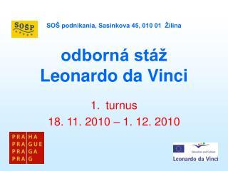 SO  podnikania, Sasinkova 45, 010 01   ilina   odborn  st    Leonardo da Vinci