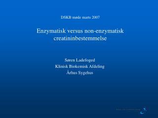 DSKB m de marts 2007  Enzymatisk versus non-enzymatisk creatininbestemmelse