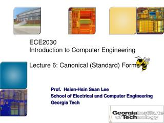 ECE2030  Introduction to Computer Engineering  Lecture 6: Canonical Standard Forms