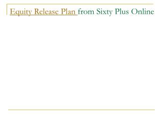 Equity Release Plan