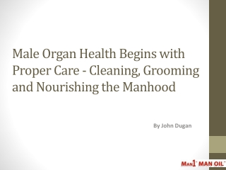 Male Organ Health Begins with Proper Care