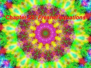 Chapter 23: Fresnel equations