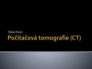 Poc tacov  tomografie CT