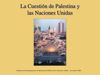 La Cuesti n de Palestina y las Naciones Unidas