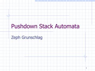 Pushdown Stack Automata