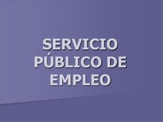 SERVICIO P BLICO DE EMPLEO
