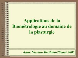 Applications de la Biom trologie au domaine de la plasturgie