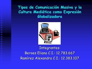Tipos de Comunicaci n Masiva y la Cultura Medi tica como Expresi n Globalizadora