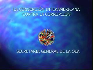 LA CONVENCI N INTERAMERICANA CONTRA LA CORRUPCI N