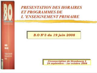 PRESENTATION DES HORAIRES ET PROGRAMMES DE L  ENSEIGNEMENT PRIMAIRE