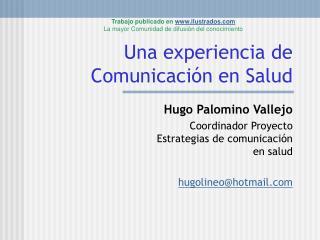 Una experiencia de Comunicaci n en Salud