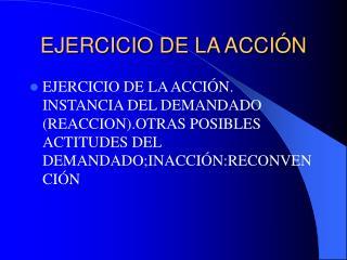 EJERCICIO DE LA ACCI N