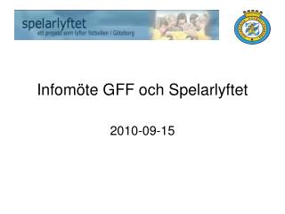 Infom te GFF och Spelarlyftet