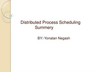 Distributed Process Scheduling              Summery
