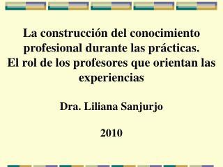 La construcci n del conocimiento profesional durante las pr cticas.  El rol de los profesores que orientan las experienc