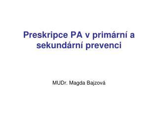 Preskripce PA v prim rn  a sekund rn  prevenci