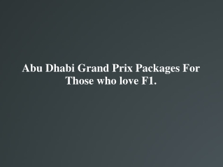 Abu Dhabi Grand Prix Packages For Those who love F1