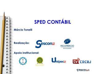 SPED CONT BIL  M rcio Tonelli    Realiza  o:   Apoio institucional: