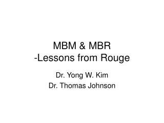 MBM  MBR  -Lessons from Rouge