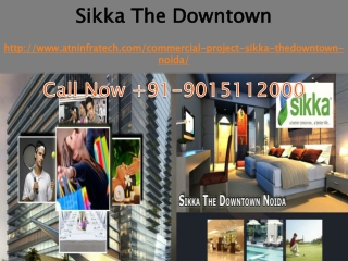 Sikka The Downtown Presenting Commercial with Residential