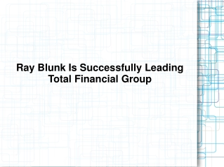 Ray Blunk Is Successfully Leading Total Financial Group