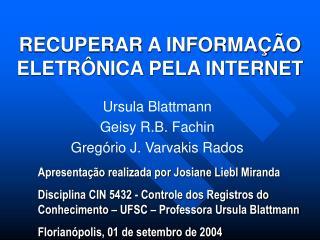 RECUPERAR A INFORMA  O ELETR NICA PELA INTERNET