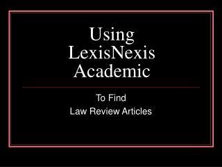 Using LexisNexis Academic
