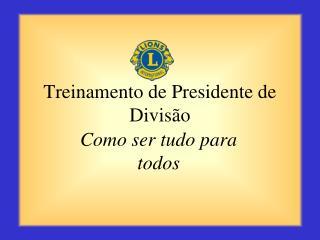 Treinamento de Presidente de Divis o