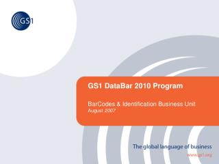 GS1 DataBar 2010 Program   BarCodes  Identification Business Unit August 2007