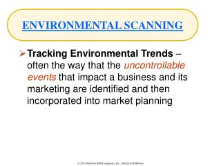 Tracking Environmental Trends   often the way that the uncontrollable events that impact a business and its marketing ar