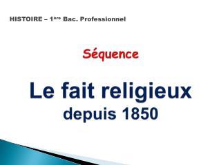 S quence  Le fait religieux  depuis 1850