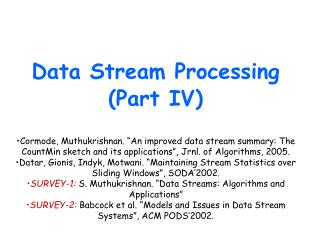 Data Stream Processing Part IV