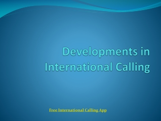 Developments in International Calling