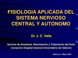 FISIOLOGIA APLICADA DEL SISTEMA NERVIOSO CENTRAL Y AUTONOMO