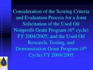 Consideration of the Scoring Criteria and Evaluation Process for a Joint Solicitation of the Used Oil Nonprofit Grant Pr