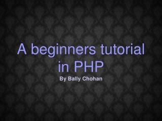 php tutorial - By Bally Chohan
